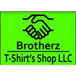 Brotherz Tshirt's Shop LLC